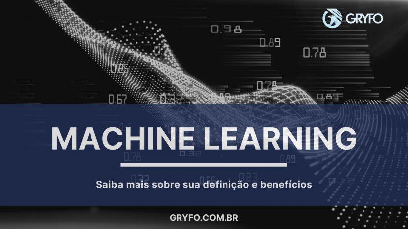 Machine Learning e seus Benefícios - gryfo