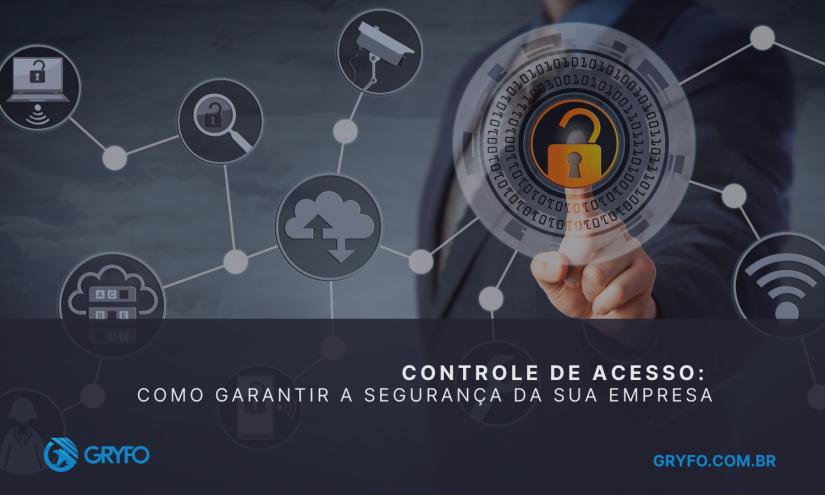 Controle de acesso: como garantir a segurança da sua empresa