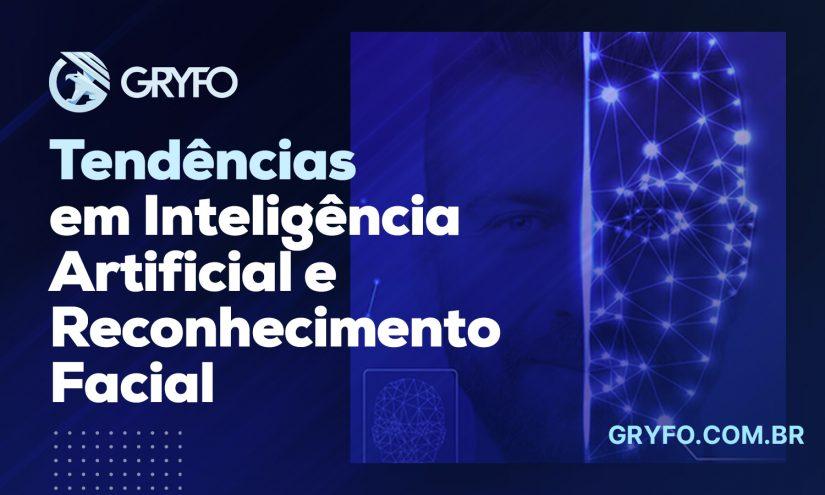 Principais tendências em inteligência artificial e reconhecimento facial