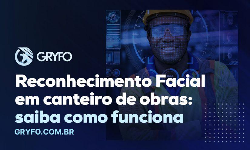 gryfo biometria facial em canteiro de obras