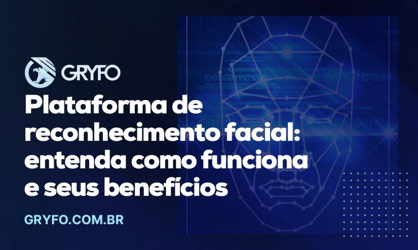 Plataforma de reconhecimento facial: entenda como funciona e seus benefícios