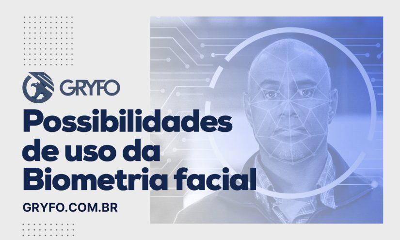 uso da biometria facial gryfo