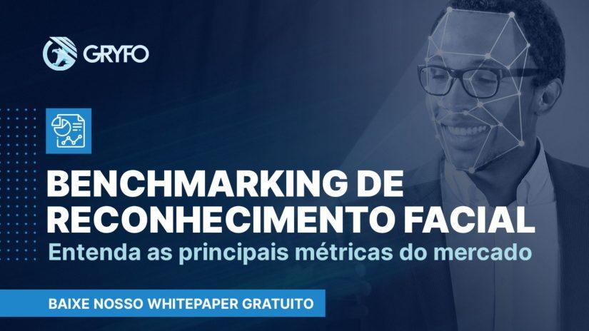 [Whitepaper] Benchmarking de Reconhecimento Facial