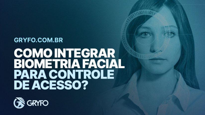 Como integrar a biometria facial para controle de acesso?